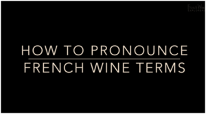 Pronounce French Wine Terms