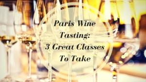 Paris Wine Tasting_3 Great ClassesTo Take