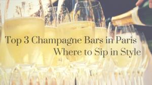 Top 3 Champagne Bars in Paris