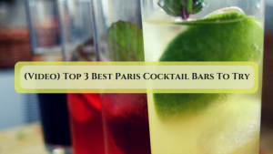 (Video)Top 3 Paris Cocktail BarsTo Try