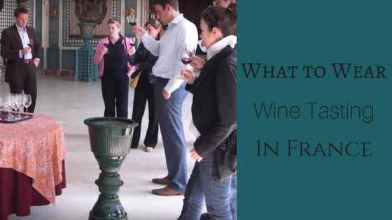 what to wear wine tasting in France