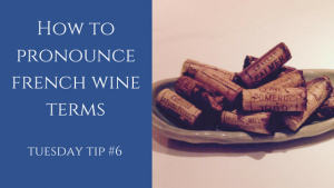 How to pronouncefrench wineterms