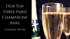 Our Top three Paris Champagnebars