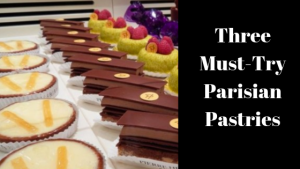 3 Must-Try Parisian Pastries